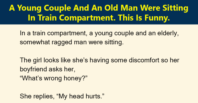 A Young Couple And An Old Man Were Sitting In Train Compartment.