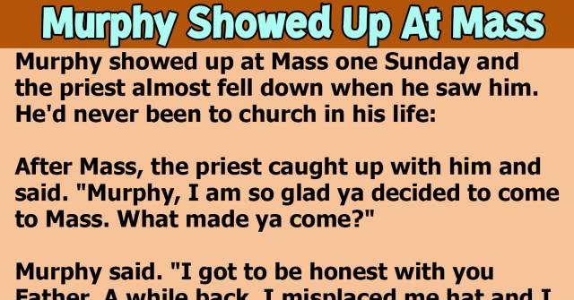 Murphy Showed Up At Mass