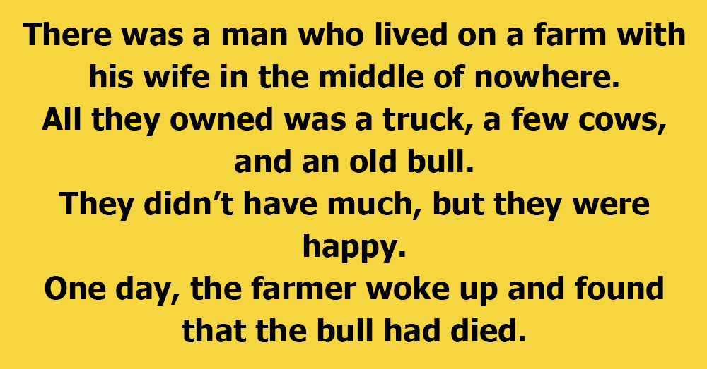 The Farmer And His Wife Needed A New Bull.