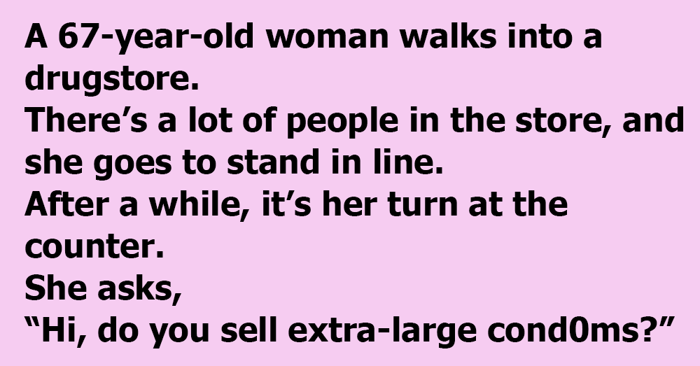 An Old Woman Walks Into A Drugstore
