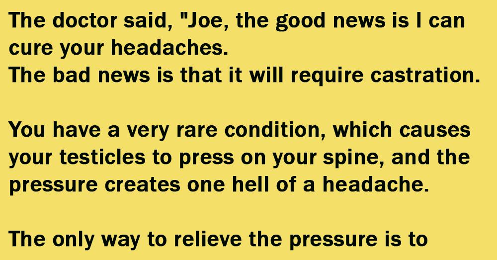 So Joe Had These Headaches