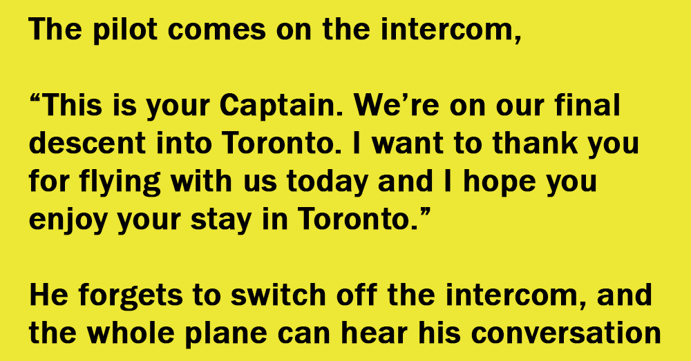 The Pilot Forgets To Switch Off The Intercom, And The Whole Plane Can Hear His Conversation With His Co-Pilot.